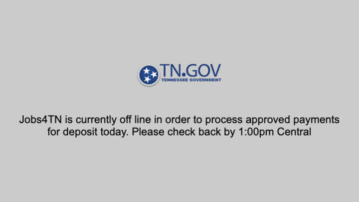 "A screenshot of Jobs4TN displaying the message ""Jobs4TN is currently off line in order to process approved payments for deposit today. Please check back by 1:00pm central"""
