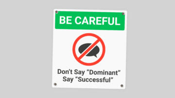 "A workplace safety sign that reads ""Be Careful: Don't Say Dominant Say Successful"""