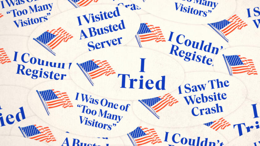 """An illustration of multiple """"I Voted"""" style stickers. However, the stickers read """"I Tried"""", """"I Saw The Website Crash"""", """"I Was One of Too Many Visitors"""", """"I Visited A Busted Server"""" and """"I Couldn't Register"""""""