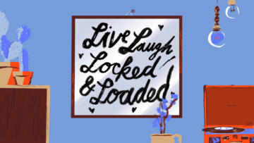 "An Illustration of a fake Etsy poster that reads ""Live Laugh Locked & Loaded"""