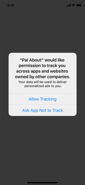 """A screenshot of an iOS popup that reads """"Pal About would like to track you across apps and websites owned by other companies. Your data will be used to deliver personalized ads to you"""". The user options are """"Allow Tracking"""" and """"Ask App Not to Track"""""""
