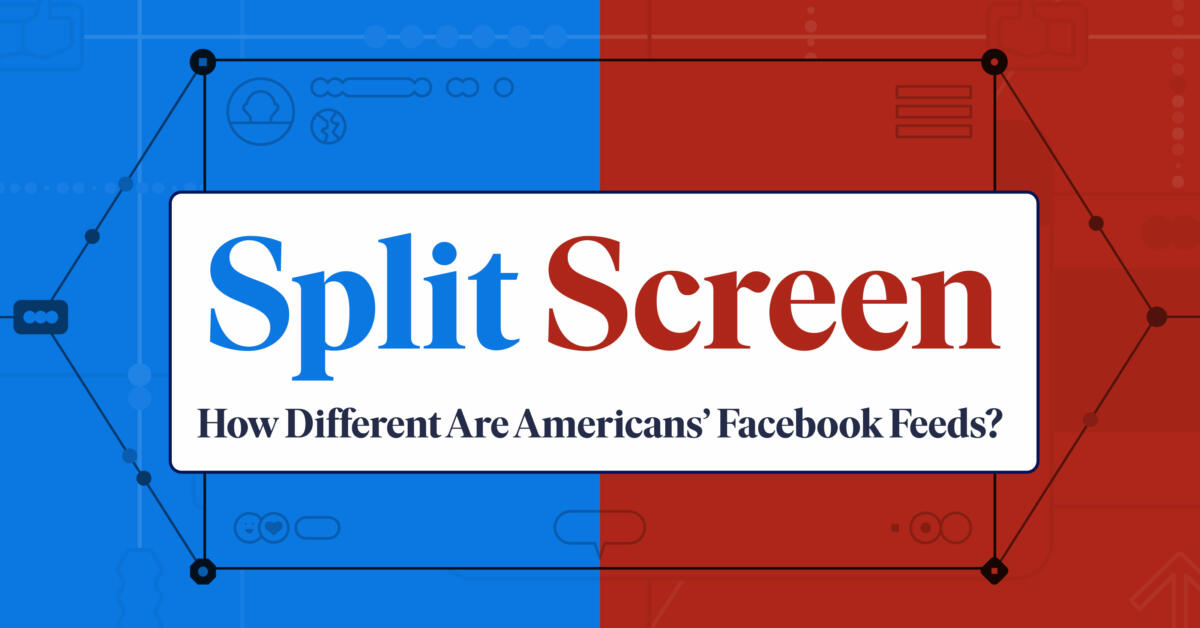 Split Screen: How Different Are Americans' Facebook Feeds? – The Markup