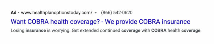 """A screenshot of an ad for """"healthplanoptionstoday.com"""" on Google offering """"complete COBRA coverage."""" In fact, COBRA is only available through workers' former employers. The ad appeared in results for an April search for """"cobra healthcare."""""""