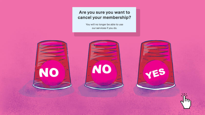 """An illustration of three plastic cups with balls underneath, two which read NO and one with reads YES. A cursor icon rests in the corner waiting to make a selection to answer the question, """"Are you sure you want to cancel your membership?"""""""